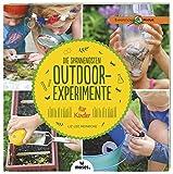 Die spannendsten Outdoor-Experimente für Kinder (Expedition Natur)