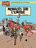 Les aventures de Philip et Francis - Tome 1 - Menaces sur l'Empire (French Edition)