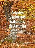 Árboles y arbustos naturales de Asturias: 1 (Formentí Natura)