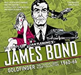 The Complete James Bond: Goldfinger - The Classic Comic Strip Collection 1960-66