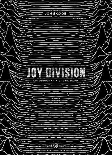 Joy Division. Autobiografia di una band