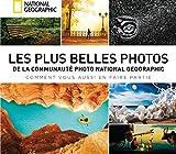 Les plus belles photos de la communauté National Geographic : S\en inspirer et sublimer ses images