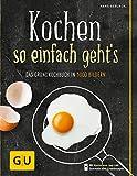 Kochen - so einfach geht's: Das Grundkochbuch in 1000 Bildern (GU Grundkochbücher)