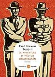 Le avventure di Héctor Belascoarán (Narrativa. Tascabili)