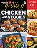 Char-Broil's Grilling Chicken and Veggies: 150 Savory Recipes for Sizzle on the Grill