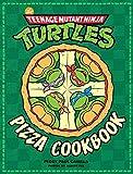 Teenage Mutant Ninja Turtles: The Official Pizza Cookbook
