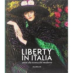 Liberty in Italia. Artisti alla ricerca del moderno. Ediz. a colori