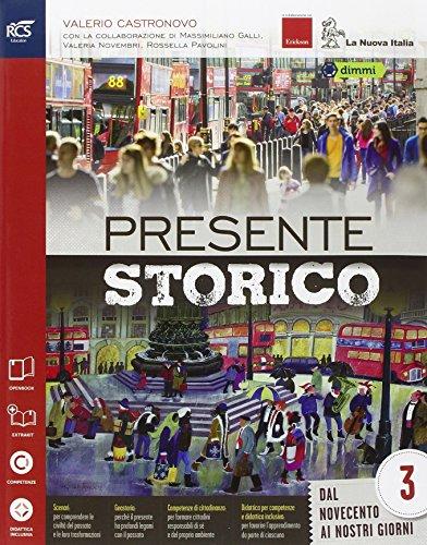 Presente storico. Con Speciale Corriere della sera '900-Extrakit-Openbook. Per le Scuole superiori....
