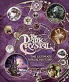 Jim Henson's The Dark Crystal: The Ultimate Visual History