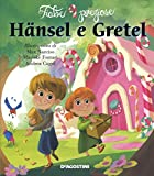 Hänsel e Gretel. Ediz. illustrata