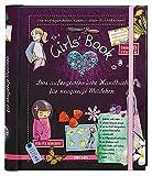 The Girls' Book: Das außergewöhnliche Handbuch für neugierige Mädchen   Spielen, Basteln und Spaß in einem Buch