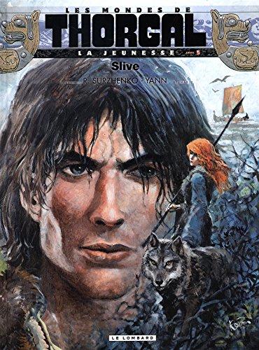 Les mondes de Thorgal : La jeunesse, Tome 5 : Slive