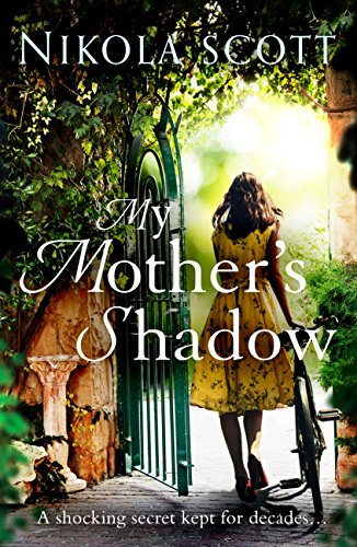 My Mother's Shadow: The unputdownable summer read about a mother's shocking secret that changed everything by [Scott, Nikola]