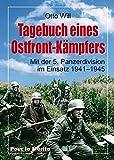 Tagebuch eines Ostfront-Kämpfers: Mit der 5. Panzerdivision im Einsatz 1941-1945