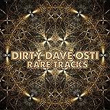 Dirty Dave Osti - Rare Tracks