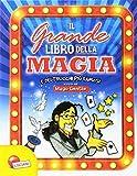 Il grande libro della magia e dei trucchi più famosi. Mago Gentile. Ediz. a colori