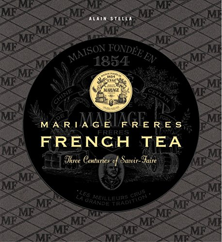 Mariage Freres French Tea: Three Centuries of Savoir-Faire