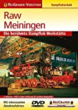 Raw Meiningen - Die berühmte Dampflok-Werkstätte