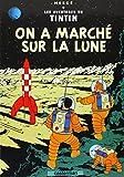 Tintin on a marche sur la lune [Lingua francese]