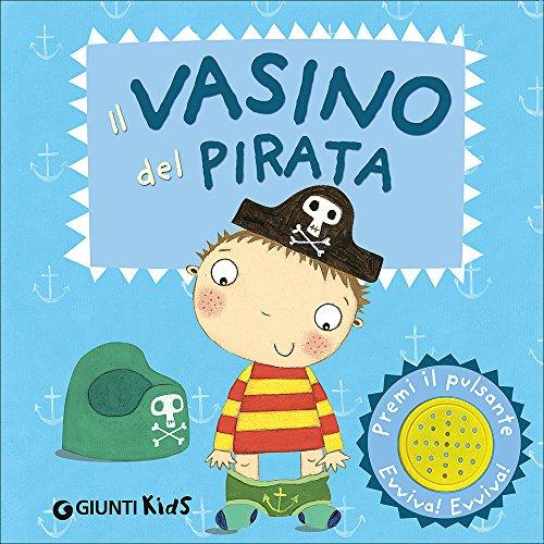 Il vasino del pirata. Ediz. illustrata