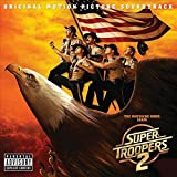 Super Troopers 2 (Original Motion Picture Soundtrack) [Import allemand]