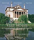 Ville venete tra lago di Garda e laguna di Venezia. Biodiversità del territorio, storia e cultura. Ediz. inglese