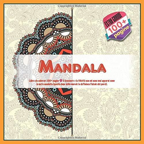Libro da colorare Mandala 100+ pagine - Il benessere e la felicità non mi sono mai apparsi come la...