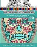 Libri Da Colorare Per Adulti Teschi Di Zucchero: Pagine Da Colorare Con Mandala E Forme Rilassanti Arteterapia: Pagine Da Colorare Per Adulti: Volume 13