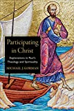 Participating in Christ: Explorations in Paul's Theology and Spirituality