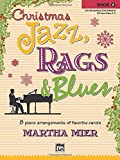 Christmas Jazz, Rags & Blues, Bk 5: 8 arrangements of favorite carols for late intermediate to early advanced pianists by Martha Mier (8-Jan-2010) Paperback