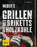 Weber's Grillen mit Briketts & Holzkohle (GU Weber's Grillen)
