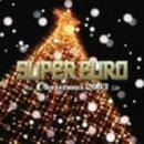 スーパー・ユーロ・クリスマス2003~ノンストップ・メガミックス~(CCCD)