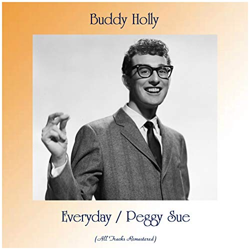 Everyday / Peggy Sue (All Tracks Remastered)