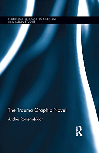 The Trauma Graphic Novel Routledge Research in Cultural and Media Studies