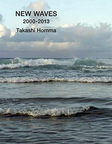 Takashi Homma: New Waves 2000-2013