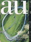 a+u(エー・アンド・ユー)2015年12月号 特集:ランドスケープの表現─キャサリン・グスタフソン