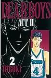 DEAR BOYS ACT II(2) (月刊少年マガジンコミックス)