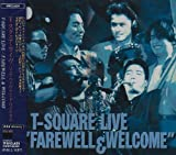 """T-SQUARE LIVE""""FAREWELL&WELCOME"""""""