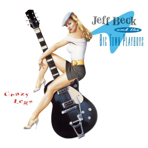 Crazy Legs / Jeff Beck and the Big Town Playboys