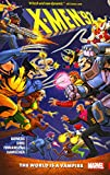 XMen '92 Vol. 1: The World is a Vampire (X-Men '92)