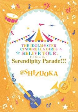 THE IDOLM@STER CINDERELLA GIRLS 5thLIVE TOUR Serendipity Parade!!!@SHIZUOKA [Blu-ray]