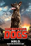 Superpower Dogs: Halo: Disaster Response Dog (English Edition)