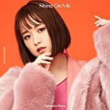 Shine On Me【完全生産限定盤】(CD+折りたたみダッフルバッグ)