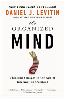 [Levitin, Daniel J.]のThe Organized Mind: Thinking Straight in the Age of Information Overload