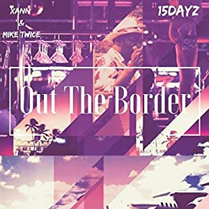 Out the Border [Explicit]