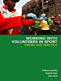 Working with Volunteers in Sport: Theory and Practice (English Edition)