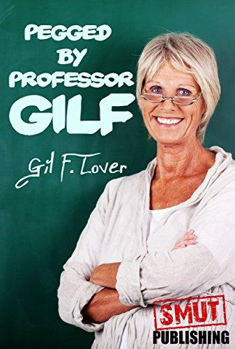 Pegged By Professor Gilf Gilfs By Lover Gil F
