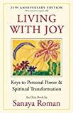 Living with Joy: Keys to Personal Power and Spi...