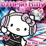 DJ Hello Kitty In The Mix
