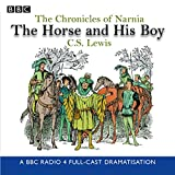 The Chronicles Of Narnia: The Horse And His Boy (Radio Collection)